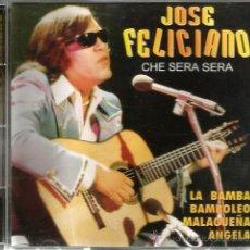 CDs de Música: CD JOSE FELICIANO : CHE SERA SERA, BAMBOLEO, MALAGUEÑA, LA BAMBA, SAMBA PA TI, ETC . Lote 46920185