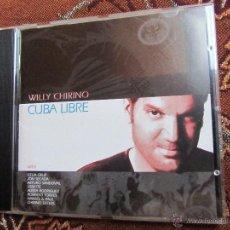 CDs de Música: CD DE WILLY CHIRINO- TITULO CUBA LIBRE- CON CELIA CRUZ-JON SECADA- ROBERTO TORRES- ALBITA ETC-DEL 98. Lote 47066224