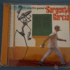 CDs de Música: CD DE MÚSICA DE,SARGENTO GARCIA:UN POQUITO QUEMAO,NºD6. Lote 47075363