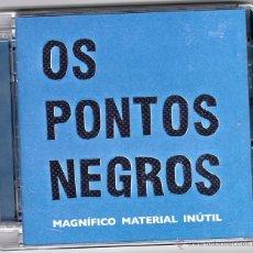 CDs de Música: OS PONTOS NEGROS - MAGNÍFICO MATERIAL INÚTIL. Lote 47380210