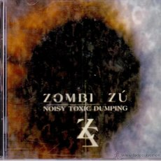 CDs de Música: ZOMBI ZÚ - NOISY TOXIC DUMPING. Lote 47430285