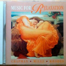 CDs de Música: MUSIC FOR RELAXATION - CHAPMAN, MILES, RHODES - CD. Lote 47473967