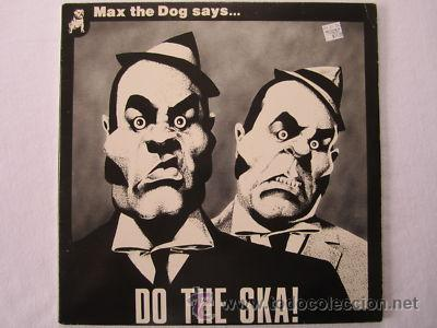 MAX THE DOG SAYS...DO THE SKA¡¡¡ RECOPILATORIO SKA (Música - CD's Reggae)