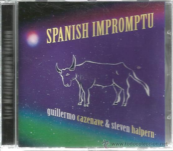 CD GUILLERMO CAZENAVE & STEVEN HALPERN : SPANISH IMPROMPTU (Música - CD's New age)