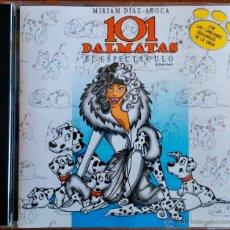 CDs de Música: 101 DÁLMATAS, EL ESPECTÁCULO - MIRIAM DÍAZ-AROCA - CON LAS CANCIONES ORIGINALES DE LA OBRA - CD. Lote 47967016