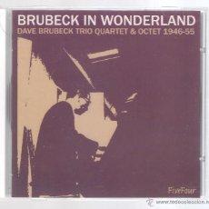 CDs de Música: DAVE BRUBECK - BRUBECK IN WONDERLAND (DAVE BRUBECK TRIO QUARTET & OCTET 1946-55) (CD FIVE FOUR) JAZZ. Lote 48379472