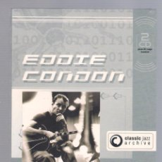 CDs de Música: EDDIE CONDON AND HIS ALL STARS - CLASSIC JAZZ ARCHIVE (2 CD DIGIPACK). Lote 48396641