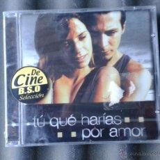 CDs de Música: CD NUEVO PRECINTADO BSO BANDA SONORA ORIGINAL CINE ESPAÑOL TÚ QUE HARÍAS POR AMOR. Lote 48907859