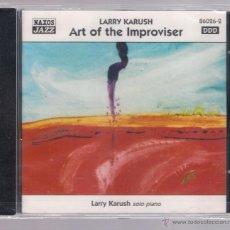 CDs de Música: LARRY KARUSH - ART OF THE IMPROVISER (CD 1998 NAXOS JAZZ). Lote 49006712