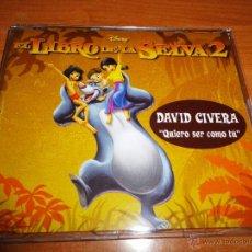 CDs de Música: DAVID CIVERA QUIERO SER COMO TU BANDA SONORA EL LIBRO DE LA SELVA 2 DISNEY CD SINGLE PROMO ESPAÑA. Lote 49130545