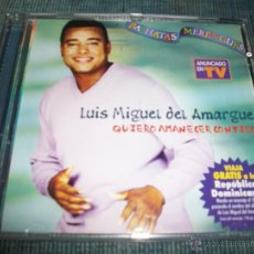 CDs de Música: CD LUIS MIGUEL DEL AMARGUE - QUIERO AMANECER CONTIGO. Lote 49345201