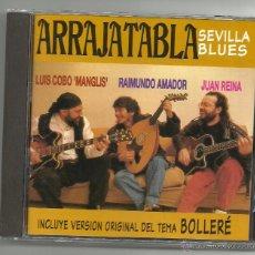 CDs de Música: ARRAJATABLA. SEVILLA BLUES (CD ALBUM 1992). Lote 49410752