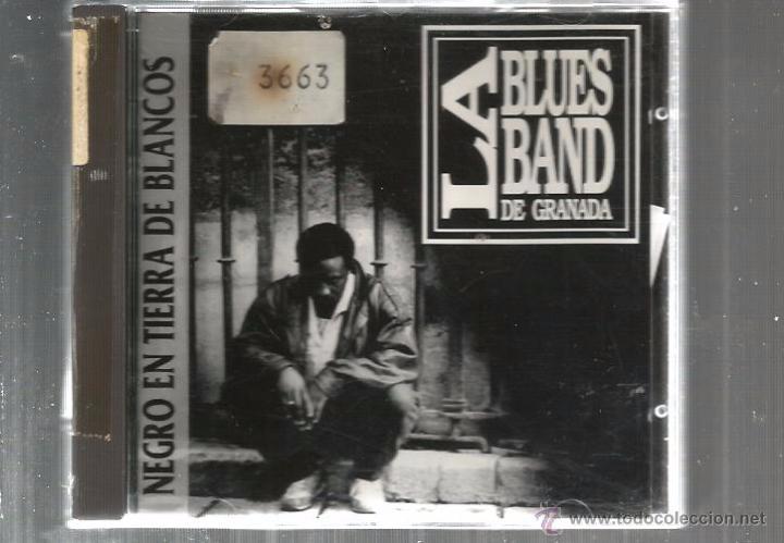 CD LA BLUES BAND DE GRANADA : NEGRO EN TIERRA DE BLANCOS (Música - CD's Jazz, Blues, Soul y Gospel)
