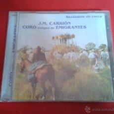 CDs de Música: NUEVO PRECINTADO J. M. CARRIÓN CORO ANTIGUO DE EMIGRANTES REZÁNDOLE DE CERCA EL ROCIO HUELVA (LEER). Lote 49773433