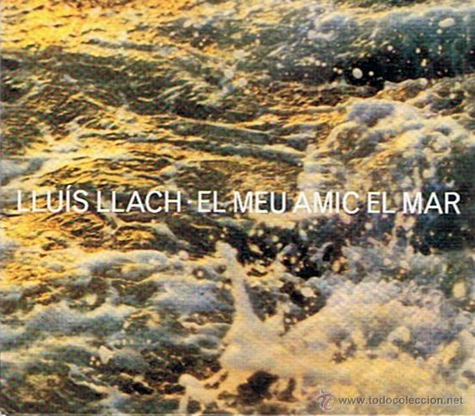CD EL MEU AMIC EL MAR LLUÍS LLACH (Música - CD's Otros Estilos)
