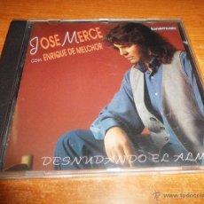 CDs de Música: JOSE MERCE CON ENRIQUE MELCHOR DESNUDANDO EL ALMA CD ALBUM DEL AÑO 1994 CONTIENE 8 TEMAS. Lote 50138525
