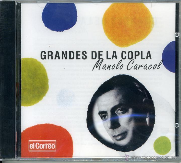 GRANDES DE LA COPLA. MANOLO CARACOL. EDICIÓN LIMITADA EL CORREO DE ANDALUCÍA (Música - CD's Flamenco, Canción española y Cuplé)