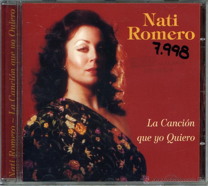 CD COPLA CANCIÓN ESPAÑOLA NATI ROMERO. LA CANCIÓN QUE YO QUIERO (Música - CD's Flamenco, Canción española y Cuplé)