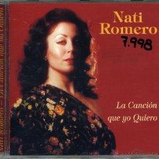 CDs de Música: CD COPLA CANCIÓN ESPAÑOLA NATI ROMERO. LA CANCIÓN QUE YO QUIERO. Lote 50610083