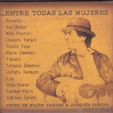 CDs de Música: ...ENTRE TODAS LAS MUJERES - VOCES DE MUJER CANTAN A JOAQUÍN SABINA - DIGIPAK. Lote 50689052