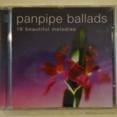 CDs de Música: PANPIPE BALLADS - 16 BEATIFUL MELODIES - CD 2004. Lote 50980352