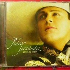CDs de Música: PEDRO FERNANDEZ.DIME MI AMOR. Lote 51209604