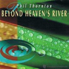CDs de Música: CD PHIL THORNTON - BEYOND HEAVEN'S RIVER. Lote 51448597
