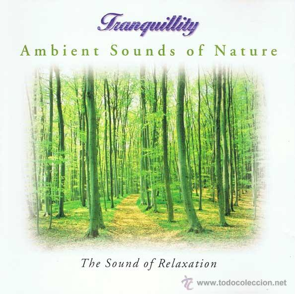 CD TRANQUILLITY - AMBIENT SOUNDS OF NATURE. THE SOUND OF RELAXATION (Música - CD's New age)