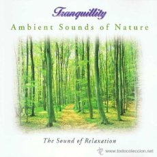 CD de Música: CD TRANQUILLITY - AMBIENT SOUNDS OF NATURE. THE SOUND OF RELAXATION. Lote 51463902