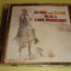 CDs de Música: CURRO (KURT) SAVOY / SILBA A ENNIO MORRICONE / CD. Lote 51491530