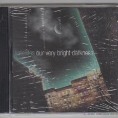 CDs de Música: SATELLITES - OUR VERY BRIGHT DARKNESS. Lote 51540985