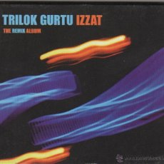 CDs de Música: TRILOK GURTU - IZZAT (THE REMIX ALBUM). Lote 51848644