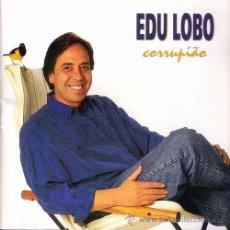 CDs de Música: EDU LOBO - CORRUPIÃO (CD BOSSA NOVA). Lote 52442355