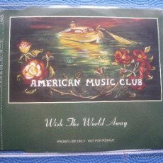 CDs de Música: AMERICAN MUSIC CLUB WISH THE WORLD AWAY CD SINGLE UK 1994 PDELUXE. Lote 52453089