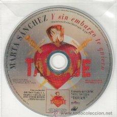 CDs de Música: MARTA SANCHEZ CD SINGLE PROMO Y SIN EMBARGO TE QUIERO. Lote 52459385