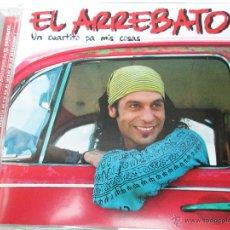 CDs de Música: EL ARREBATO - UN CUARTITO PA MIS COSAS 2006 CD EMI SEVILLA ANDALUCÍA. Lote 52628486