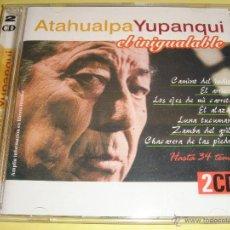 CDs de Música: ATAHUALPA YUPANQUI / EL INIGUALABLE / 34 TEMAS / GRANDES ÉXITOS / LO MEJOR DE / 2 CD. Lote 52656967