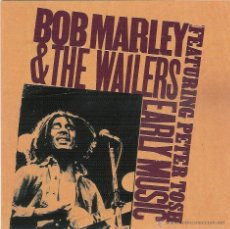 CDs de Música: BOB MARLEY & THE WAILERS - EARLY MUSIC FEATURING. PETER TOSH CD. Lote 52740222