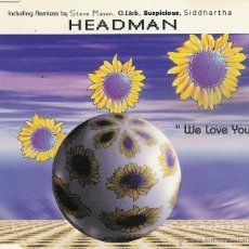 CDs de Música: HEADMAN - WE LOVE YOU - CD MAXI SINGLE. Lote 52959074