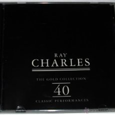 CDs de Música: 2 CD RAY CHARLES - THE GOLD COLLECTION 40 CLASSIC PERFORMANCES. Lote 53243896