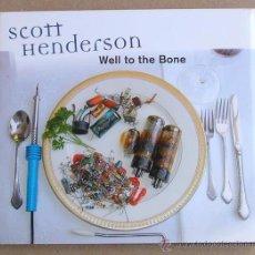 CDs de Música: SCOTT HENDERSON - WELL TO THE BONE (CD) 2002, KIRK COVINGTON, JOHN HUMPHREY. Lote 53289481