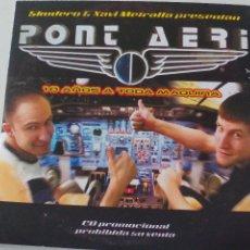 CDs de Música: PONT AERI. 10 AÑOS A TODA MAQUINA, SKUDERO XAVI METRALLA PROMO PROMOCIONAL. CD SINGLE 5 TRACK . Lote 53350866