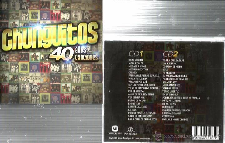 DOBLE CD LOS CHUNGUITOS ; 40 AÑOS DE CANCIONES (Música - CD's Flamenco, Canción española y Cuplé)