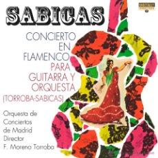 CDs de Música: SABICAS: CONCIERTO EN FLAMENCO PARA GUITARRA Y ORQUESTA (TORROBA-SABICAS). Lote 53516606