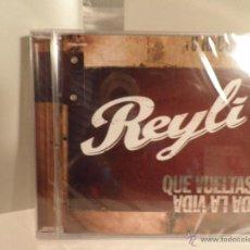 CDs de Música: CD REYLI , QUE VUELTAS DA LA VIDA, NUEVO PRECINTADO.. Lote 54151326