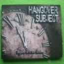CDs de Música: HANGOVER SUBJECT BEFORE IT`S TOO LATE CD ALBUM 2015 HEAVY NUEVO¡ VER VIDEO. Lote 54239382
