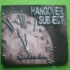 CDs de Música: HANGOVER SUBJECT BEFORE IT`S TOO LATE CD ALBUM 2015 HEAVY NUEVO¡ VER VIDEO PEPETO. Lote 54239382