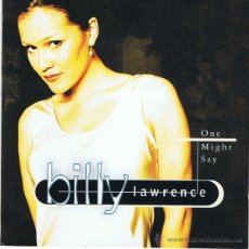 CDs de Música: BILLY LAWRENCE - ONE MIGHT SAY (CD, ALBUM). Lote 54367245