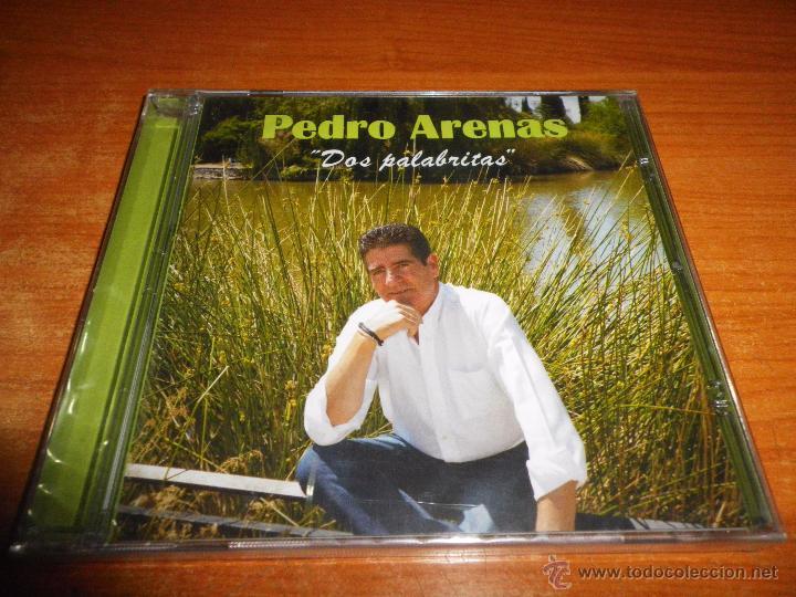 PEDRO ARENAS DOS PALABRITAS CD ALBUM PRECINTADO DEL AÑO 2013 PEDRO RAMOS MUÑOZ CONTIENE 10 TEMAS (Música - CD's Flamenco, Canción española y Cuplé)