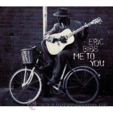 CDs de Música: ERIC BIBB - ME TO YOU (CD, ALBUM). Lote 54528323